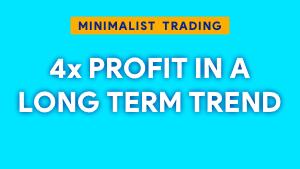 4x Profit in a Long Term Trend Thumbnail@300w