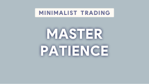 Master patience to trade like a pro Thumbnail@300w