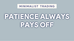 Trading psychology patience always pays off Thumbnail@300w