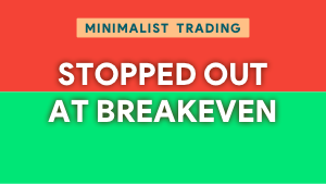 We've been stopped out at breakeven Thumbnail@300w